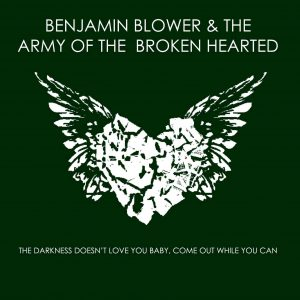 'The Darkness Doesn't Love You Baby Come Out While You Can' Benjamin Blower