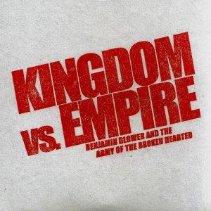 'Kingdom Vs Empire' Benjamin Blower